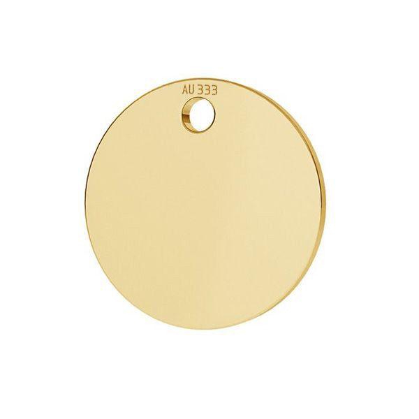 Round tag pendant*gold 333*LKZ8K-30010 - 0,30 10x10 mm